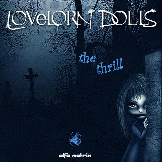 Lovelorn Dolls - The Thrill EP featuring Miss Friday Night (Cosmic Armchair Remix)